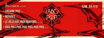 LABO POP #11 : COCAINE PISS + NOYADES + LE VILLEJUIF UNDERGROUND + PIGS PIGS PIGS