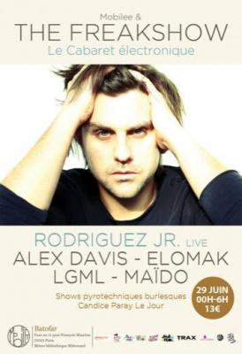 THE FREAKSHOW : RODRIGUEZ JR LIVE - ALEX DAVIS - LGML - MAÏDO - ELOMAK