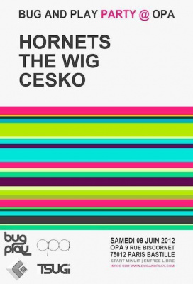 Bug And Play avec Hornets, Cesko et The Wig