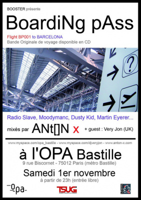 Soirée, Paris, OPA, Boarding pass to barcelona, Anton X, Very Jon