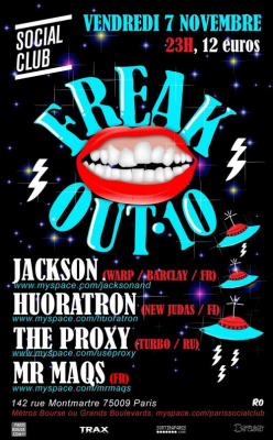 Soirée, Paris, Freak Out, Jackson, Huoratron, Proxy,Mr Maqs, Social Club