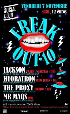 Soirée, Paris, Freak Out, Jackson, Huoratron, Proxy,Mr Maqs, Social Club