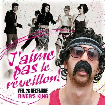 Soirée, Paris, J'aime pas le réveillon, River's king