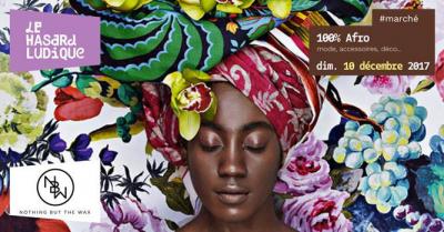 Un grand marché de créateurs 100% afro au Hasard Ludique