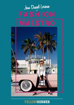 Fashion Maestro - Dans l'objectif de Jean-Daniel Lorieux