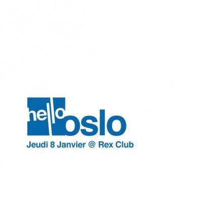 Soirée, Paris, Hello, Oslo, Rex Club