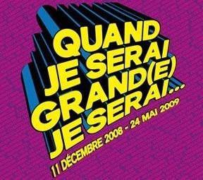 Exposition, Musée, Culture, Arts décoratifs, Paris, Quand je serai grand(e) je serai
