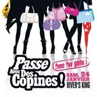 Soirée, Paris, Passe avec tes copines, River's King, Mademoiselle v, Prune