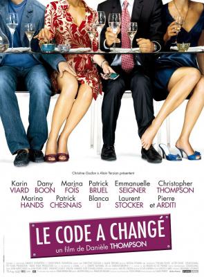 Le Code a changé, Danièle Thompson, Karin Viard, Dany Boon, Marina Foïs, Patrick Bruel, Emmanuelle Seigner