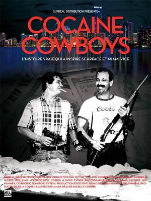 Cinéma, Cocaine Cowboys, Billy Corben, Jon Roberts, Al Sunshine, Sam Burstyn, Mickey Munday, Bob Palumbo