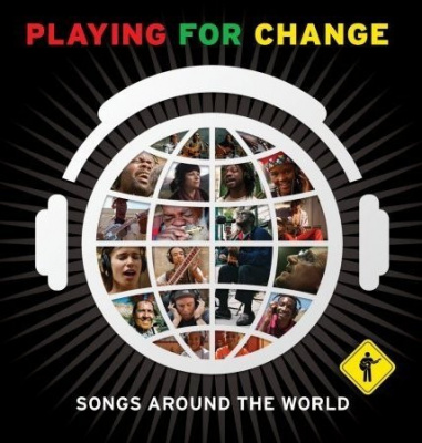 Songs around the World, Playing for Change, PFC, Mark Johnson.