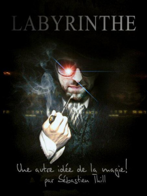 """MAGIE Spectacle """"LABYRINTHE"""