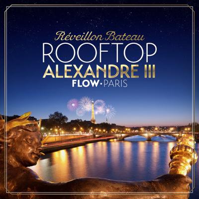 REVEILLON ROOFTOP Alexandre III ( Bateau Flow Paris 2018 )