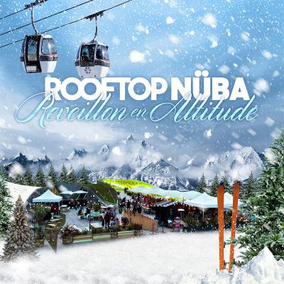 ROOFTOP NUBA 2018 (Réveillon en Altitude)