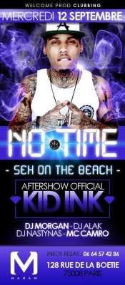 ??CE MERCREDI 12/09 NO TIME - SEX ON THE BEACH - AFTERSHOW OFFICIAL KID INK @ MADAM !!! !!! ??