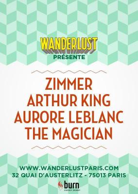 WANDERLUST présente THE MAGICIAN / ZIMMER / ARTHUR KING / AURORE LEBLANC