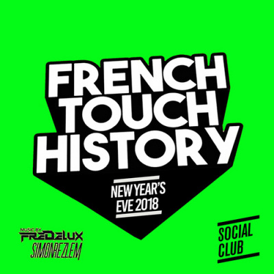 FRENCH TOUCH HISTORY (Réveillon 100% French Touch)