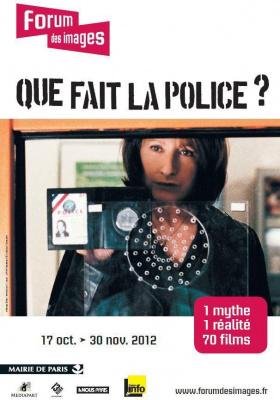 """""""Que fait la police ?"""" - 17 octobre au 30 novembre 2012 au Forum des images"""