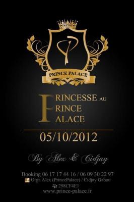 ???PRINCESSE AU PRINCE PALACE???               ?VENDREDI 05/10/2012 @ PRINCE PALACE 21H A 02H?