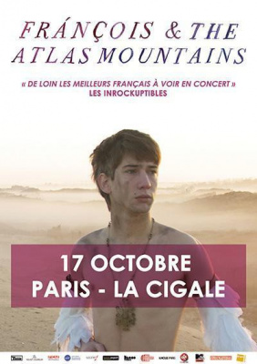 FRÀNÇOIS AND THE ATLAS MOUTAINS EN CONCERT EXCEPTIONNEL À LA CIGALE - PARIS -  MERCREDI 17 OCTOBRE
