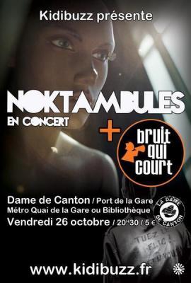 Concert Kidibuzz : Noktambules + Bruit qui Court @ Dame de Canton