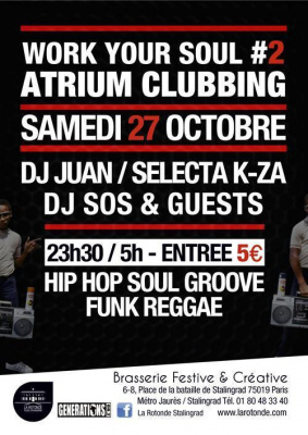 ATRIUM CLUBBING SPECIAL SOIREE « WORK YOU SOUL #2