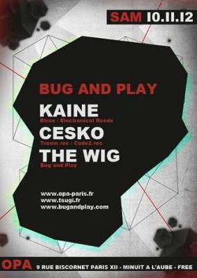 BUG AND PLAY avec Kaine, Cesko et The Wig