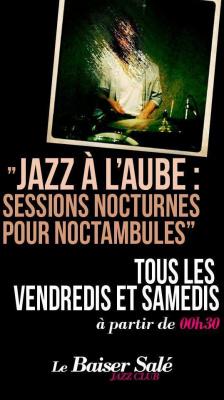 """JAZZ A L'AUBE """"Sessions nocturnes pour Noctambules"""" PAUL JARRET  invite Rémi et Nicolas FOX"""