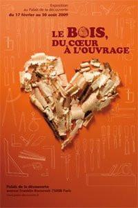 Exposition, Paris, Bois, cœur à l'ouvrage, Menuiserie, Ebénisterie, Palais de la découverte