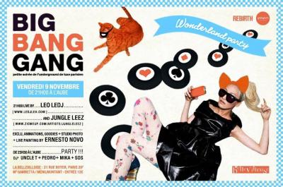 big bang gang party.....WONDERLAND NIGHT!