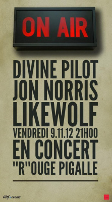 "ON AIR : Divine Pilot, Jon Norris, Like Wolf @ ""R"" Pigalle"