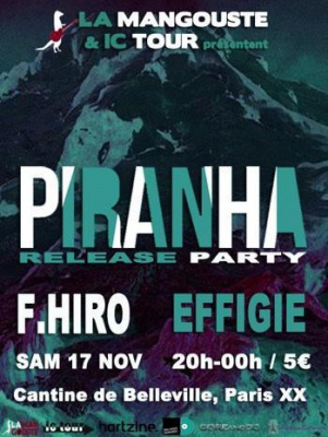 Piranha Relase Party + F. Hiro + Effigie