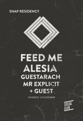 SNAP RESIDENCY WITH FEED ME, ALESIA, GUESTARACH, MR EXPLICIT ...