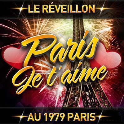 LE RÉVEILLON DU NOUVEL AN PARIS JE T'AIME
