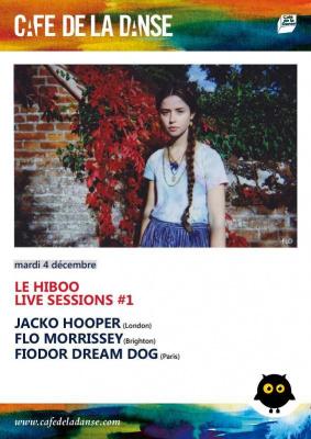 Le Hiboo Live Session #1 : Jacko Hooper + 9MARY + Fiodor Dream Dog