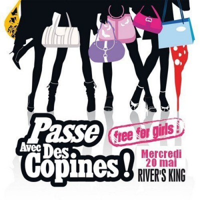 Passe avec des copines, Soirée, Paris, Clubbing, River's King