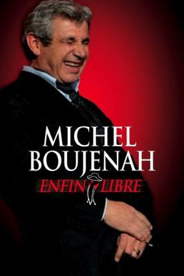 Michel Boujenah, Enfin libre, Spectacle, Théâtre