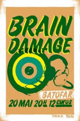 Soirée, Batofar, Brain Damage