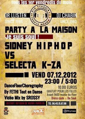 Party à La Maison Je suis Soul Sidney vs Selecta K-za