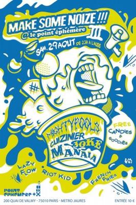 Make some noize, Soirée, Paris, Point FMR, Cuizinier, DJ Manaia, Joke, Shifty, French Fries, Riot Kid, Lazy Flow