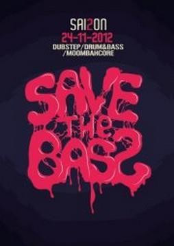 Save The Bass S2#3 : Dubstep/Drum&Bass/Moombahcore Party w / KANNAMIX