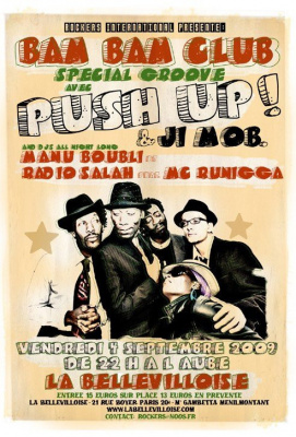 Bam Bam Club, Bellevilloise, Paris, Push Up, Jî Mob, Manu Boubli,Radio Salah, MC Runigga