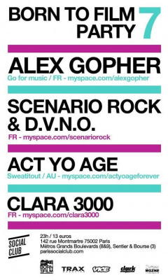 Born to film, Alex Gopher, Scenario Rock, Social Club, Soirée Paris