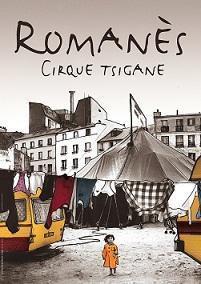 """Cirque Romanes Tzigane : """"Lignes de la main jusqu'au coude !"""""""