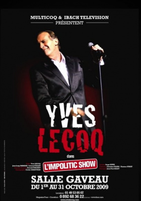Impolitic Show, Yves Lecoq, Spectacle, Paris, One Man show, Gaveau