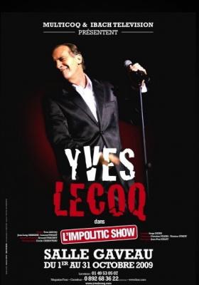 Impolitic Show, Yves Lecoq, Spectacle, Paris, One Man show, Gaveau