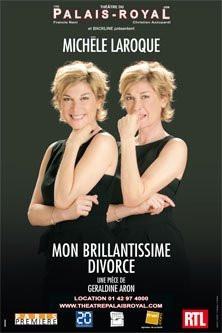 Mon Brillantissime Divorce, Michele Laroque, Palais Royal, Théâtre, Paris, Spectacle