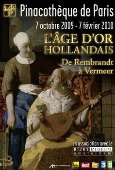 Age d'or Hollandais, Rembrandt, Vermeer, Paris, Pinacothèque, Rijksmuseum, Amsterdam, Exposition