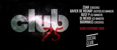 Club 75, Zdar, Busy P, Soirée, Paris, Social Club, Clubbong