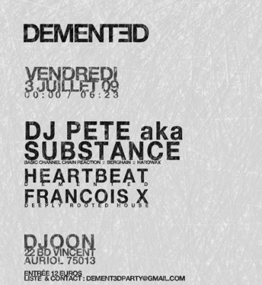 Demented, Djoon, Paris, Soirée, Substance, Heartbeat, Francois X